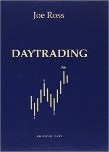 Daytrading, scritto da uno dei più famosi trader al mondo, Joe Ross