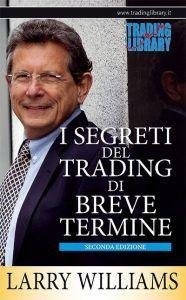 I segreti del trading di breve termine, di Larry Williams
