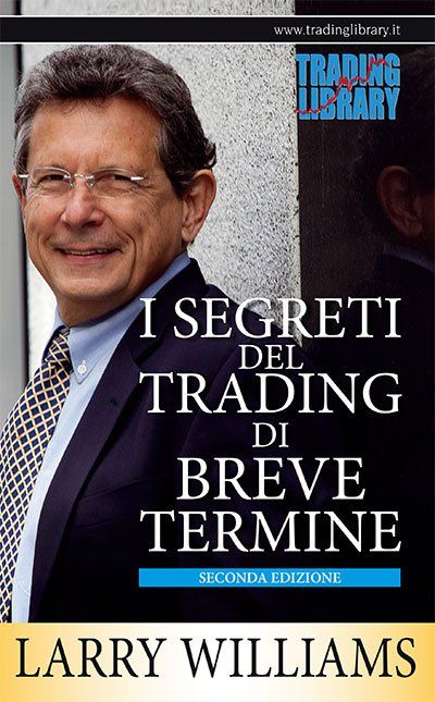 I segreti del trading di breve termine, di Larry Williams